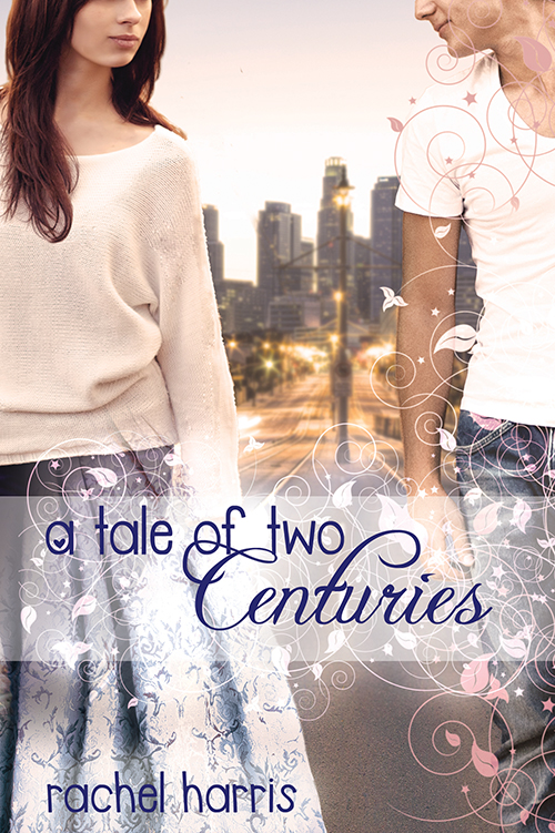 Cover for A Tale of Two Centuries by Rachel Harris
