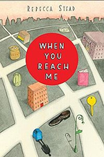 When You Reach Me by Rebecca Stead Book Cover