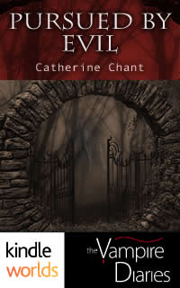 Pursued by Evil, a Vampire Diaries novella, by Catherine Chant