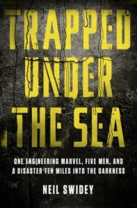 Trapped Under the Sea by Neil Swidey Book Cover