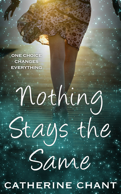 Nothing Stays the Same by Catherine Chant
