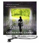 Audiobook: Wishing You Were Here by Catherine Chant Book Cover