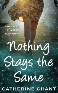 Nothing Stays the Same by Catherine Chant, Book Cover
